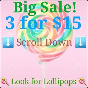 🍭3 for $15 Sale, Scroll Down, Find the Lollipops